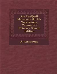 Am Ur-Quell: Monatschrift Fur Volkskunde, Volume 4