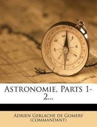 Astronomie, Parts 1-2...