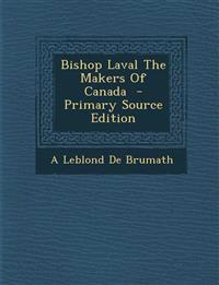 Bishop Laval the Makers of Canada - Primary Source Edition