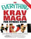 The Everything Krav Maga for Fitness Book
