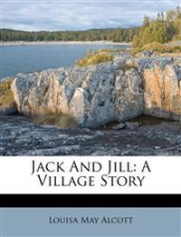 Jack And Jill: A Village Story