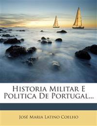 Historia Militar E Politica De Portugal...