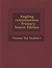 Angling Reminiscences - Primary Source Edition