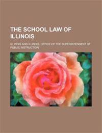 The School Law of Illinois