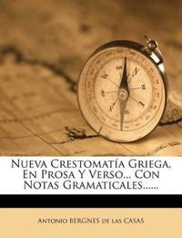 Nueva Crestomatía Griega, En Prosa Y Verso... Con Notas Gramaticales......