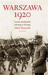 Warszawa 1920 : Lenins misslyckade erövring av Europa