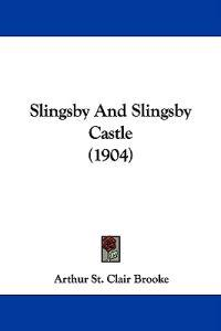 Slingsby and Slingsby Castle