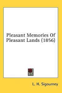 Pleasant Memories Of Pleasant Lands (1856)