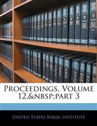 Proceedings, Volume 12, part 3