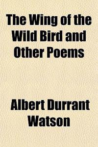 The Wing of the Wild Bird and Other Poems