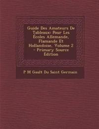 Guide Des Amateurs De Tableaux: Pour Les Écoles Allemande, Flamande Et Hollandoise, Volume 2