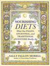 Nourishing Diets: How Paleo, Ancestral, and Traditional Peoples Really Ate