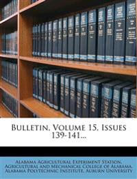 Bulletin, Volume 15, Issues 139-141...