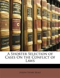 A Shorter Selection of Cases On the Conflict of Laws