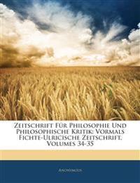 Zeitschrift Für Philosophie Und Philosophische Kritik: Vormals Fichte-Ulricische Zeitschrift, Vierunddreissigster Band