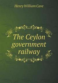 The Ceylon Government Railway