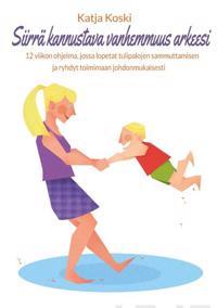 Siirrä kannustava vanhemmuus arkeesi