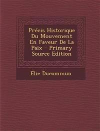 Precis Historique Du Mouvement En Faveur de La Paix - Primary Source Edition