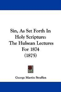 Sin, As Set Forth in Holy Scripture