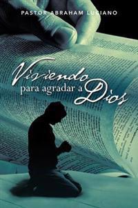 Viviendo para agradar a Dios