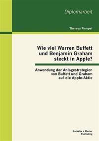 Wie Viel Warren Buffett Und Benjamin Graham Steckt in Apple? Anwendung Der Anlagestrategien Von Buffett Und Graham Auf Die Apple-Aktie
