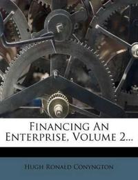 Financing An Enterprise, Volume 2...