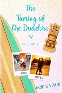 The Taming of the Dudebro, Volume I