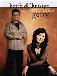 Keith & Kristyn Getty: In Christ Alone