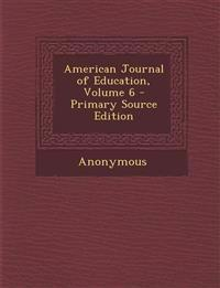 American Journal of Education, Volume 6