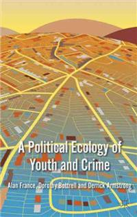 A Political Ecology of Youth and Crime