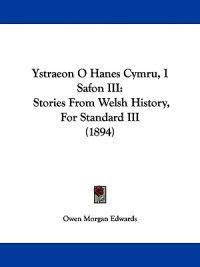 Ystraeon O Hanes Cymru, I Safon III