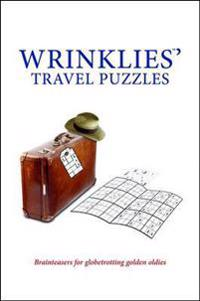 Wrinklies' Travel Puzzles: Brainteasers for Globetrotting Golden Oldies