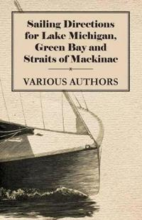 Sailing Directions for Lake Michigan, Green Bay and Straits of Mackinac
