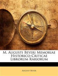 M. Augusti Beyeri Memoriae Historico-Criticae Librorum Rariorum