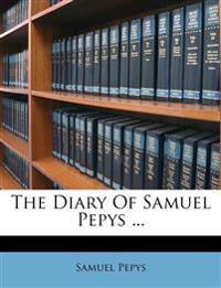 The Diary Of Samuel Pepys ...