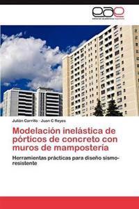 Modelacion Inelastica de Porticos de Concreto Con Muros de Mamposteria