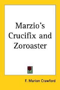 Marzio's Crucifix And Zoroaster