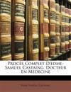 Procès Complet D'edme-Samuel Castaing, Docteur En Médecine