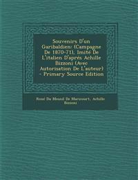 Souvenirs D'Un Garibaldien: (Campagne de 1870-71), Imite de L'Italien D'Apres Achille Bizzoni (Avec Autorisation de L'Auteur) - Primary Source EDI