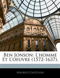 Ben Jonson: L'homme Et L'oeuvre (1572-1637).
