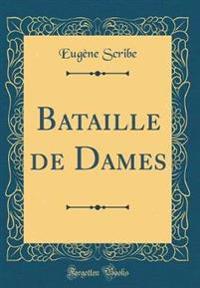 Bataille de Dames (Classic Reprint)