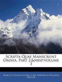 Scripta Quae Manscrunt Omnia, Part 2,volume 3