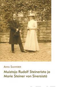 Muistoja Rudolf Steinerista ja Marie Steiner von Siversistä