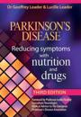 Parkinsons Disease Reducing Symptoms with Nutrition and Drugs. 2017 Revised Edition