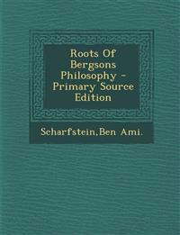 Roots Of Bergsons Philosophy