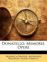 Donatello: Memorie, Opere