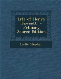 Life of Henry Fawcett