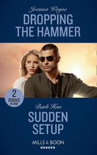 Dropping the hammer - dropping the hammer (the kavanaughs, book 4) / sudden