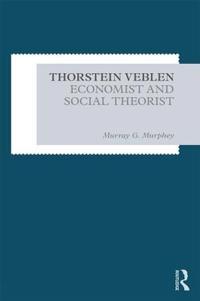 Thorstein Veblen: Economist and Social Theorist