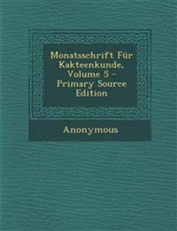 Monatsschrift Für Kakteenkunde, Volume 5